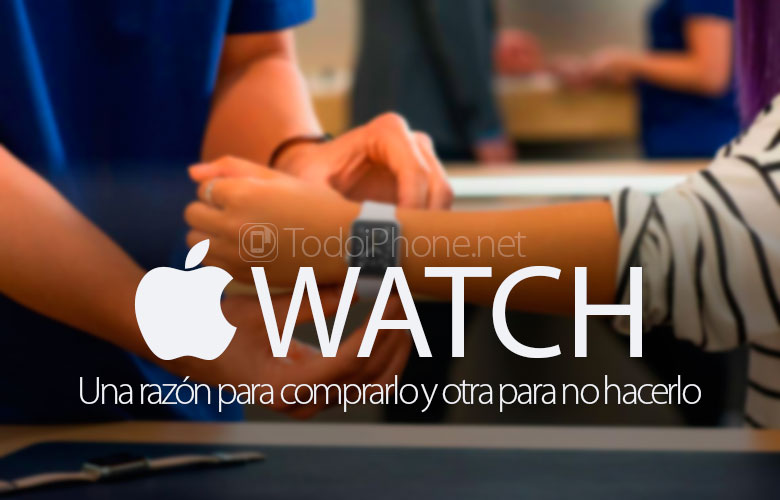Apple Watch: one reason to buy it and another to wait 5