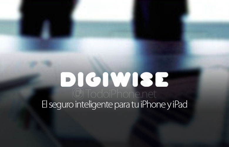 Digiwise, the economic insurance for your iPhone and iPad 2