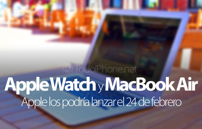 The next event on Apple Watch and the new MacBook Air could be on February 24 4