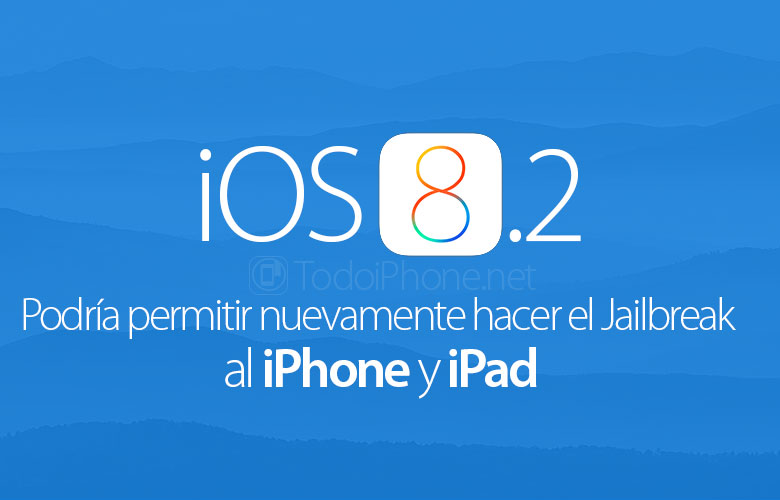 iOS 8.2 could allow Jailbreak to iPhone and iPad again 2