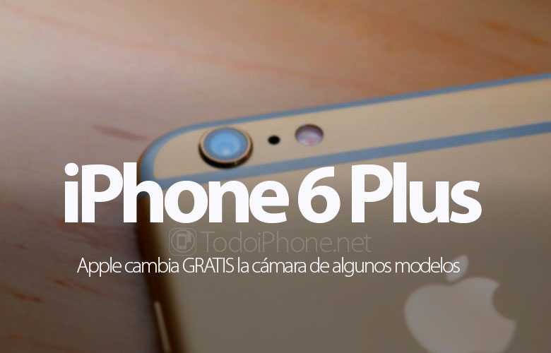 iPhone 6 Plus, Apple FREE change the camera of some models 4