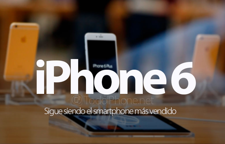 iPhone 6 is still the best selling smartphone 4