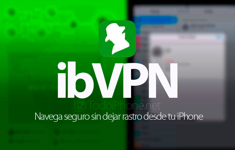 ibVPN, browse safely without a trace from your iPhone 2